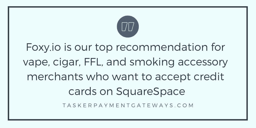 High-risk gateway: Squarespace | Tasker Payment Gateways LLC